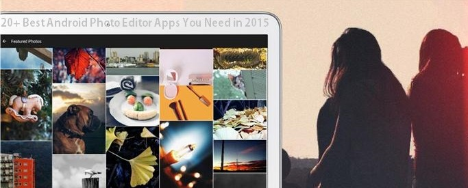 20+ Best Android Photo Editor Apps You Need in 2015 (Small)