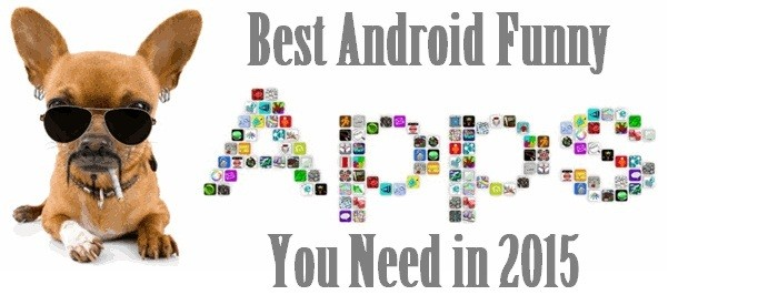 Best Android Funny Apps You Need in 2015