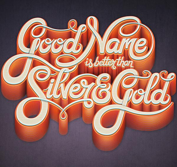 Good Name Is Better Than Silver & Gold - Typographic treatment #1 (Custom)