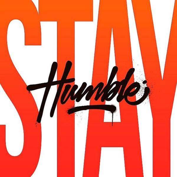 Stay Humble by David Milan (Custom)